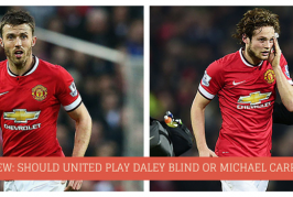 Fans' view: Michael Carrick or Daley Blind – Who should start when both fit?